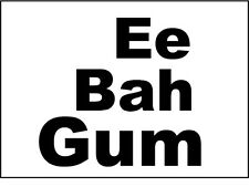 EE BAH GUM - Yorkshire / Northern England / Novelty / Fun Themed Vinyl Sticker