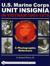 Marine Corps Unit Insignia In Vietnam 1961-75: Photo Reference by Wilson 2004 Pb