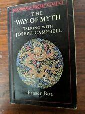 Shambhala Pocket Classics Ser.: The Way of the Myth : Talking with Joseph Campb…