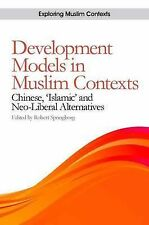 Development Models in Muslim Contexts: Chinese, 'Islamic' and Neo-liberal Altern