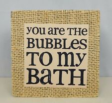 You are the Bubbles to my bath- Inspirational box sign by Blossom Bucket #39042B