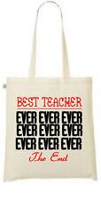 Best Teacher ever.. the end printed tote/shopper bag teacher gift school leavers