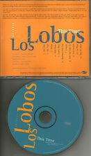 LOS LOBOS This Time RARE ADVNCE PROMO DJ CD Cesar Rosas dj 1999 USA MINT