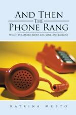 And Then the Phone Rang: What I've Learned about Life, Love, and Lasagna (Hardba