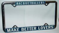 1970s RACQUETBALLERS ARE BETTER LOVERS VINTAGE NOS METAL LICENSE PLATE FRAME