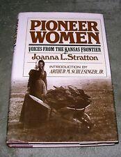 PIONEER WOMEN ... Kansas Frontier by Joanna Stratton 1981 HC/DJ 1st Ed 1st Print