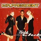 MR. PRESIDENT - NIGHT CLUB - CD NUOVO