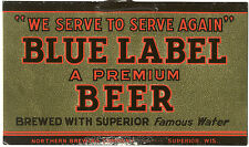 "NORTHERN BREWING CO. ""BLUE LABEL PREMIUM BEER"" SIGN SUPERIOR, WI - 1940's-50's"