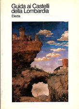 Guida ai Castelli della Lombardia-  AA.VV. 1982 Electa, illustrato - ST375