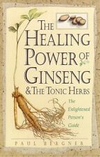 The Healing Power of Ginseng & the Tonic Herbs: Th