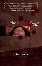 The Loving Dead, Beamer, Amelia, Good Condition, Book