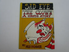 Clown Circus Children's Book Sad Eye by Hogner Illustrated Vintage 1961
