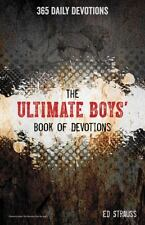 The Ultimate Boys' Book of Devotions: 365 Daily Devotions, Strauss, Ed