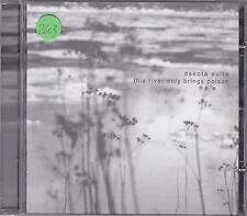 DAKOTA SUITE - this river only brings poison CD