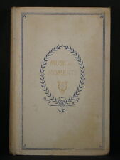 MUSICAL MOMENTS 1893 Short Selections Prose & Verse Illustrated LIMITED EDITION