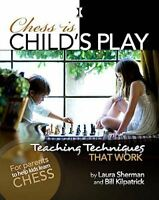 Chess is Child's Play: Teaching Techniques That Work. By Sherman...  NEW BOOK