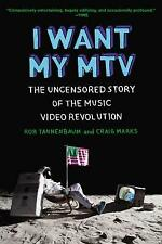 I WANT MY MTV The Uncensored Story Tannenbaum