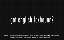 (2x) got english foxhound? Sticker Die Cut Decal vinyl