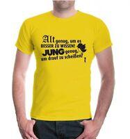 Herren Unisex Kurzarm T-Shirt Alt genug, um es besser zu wissen Fun Sprüche