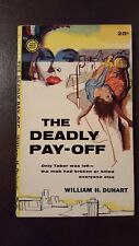 "William Duhart, ""Deadly Pay-Off,"" 1958. Gold Medal 805, VG-, 1st"
