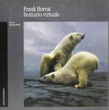 Bestiario virtuale, Frank Horvat, Federico Motta 1995
