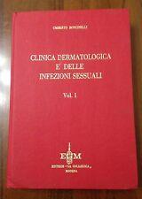 L61> Clinica Dermatologica e delle infezioni sessuali Vol. I U. Boncinelli 1975