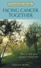 Facing Cancer Together: How to Help Your Friend or Loved One Brown, Pamela N. P