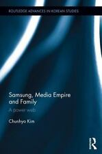 Samsung, Media Empire and Family: A power web (Routledge Advances in Korean Stud