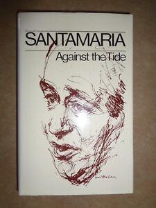 Against The Tide by Bart Santamaria Australian Politics 1981 Biography