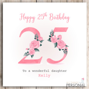 Personalised 25th Birthday Card for Sister Daughter Friend Granddaughter Niece