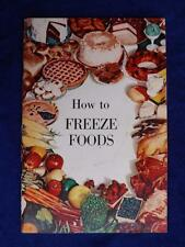HOW TO FREEZE FOODS BOOKLET VEGETABLES FRUITS MEAT FISH POULTRY BAKED GOODS