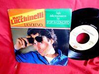 MARCO LUCCHINELLI La volevo TV OST 45rpm 7' + PS 1982 ITALY MINT-