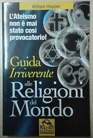 Guida irriverente alle religioni del mondo di W. Hopper Libro Come Nuovo N