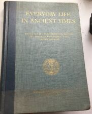 Everyday Life In Ancient Times National Geographic Society 1958