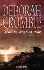 Wenn die Wahrheit stirbt von Deborah Crombie (2010)