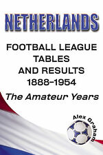 Netherlands - Football League Tables and Results 1888-1954 - The Amateur Years