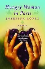 Very Good, Hungry Woman In Paris, Lopez, Josefina, Book