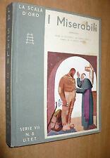 LA SCALA D'ORO SERIE VII N.8 1940 I MISERABILI BALSAMO CRIVELLI MATELDI UTET
