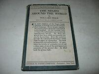 1925 - The Negro Around The World by Willard Price - 1st Edition w/ Dust Jacket