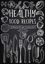 Healthy Food Recipes : Blank Recipe Cookbook, 7 X 10, 100 Blank Recipe Pages...