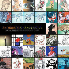 NEW Animation: A Handy Guide by Sheila Graber