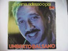 "UMBERTO BALSAMO - O PRIMA ADESSO O POI - 7"" VINYL EXCELLENT CONDITION 1974"