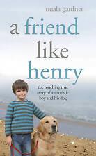 A Friend Like Henry, Nuala Gardner, Used; Good Book