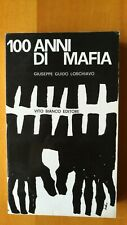 100 ANNI DI MAFIA - GIUSEPPE GUIDO LOSCHIAVO - VITO BIANCO EDITORE - 1a Ott 1962