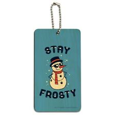 Stay Frosty Chill Snowman Funny Humor Wood Luggage Card Suitcase Carry-On ID Tag