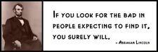 Wall Quote - ABRAHAM LINCOLN - If you look for the bad in people expecting to fi