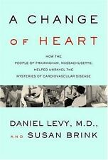 A Change of Heart: How the People of Framingham, Massachusetts, Helped Unravel t