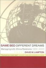 Same Bed, Different Dreams: Managing U.S.- China Relations, 1989-2000: By Lam...