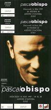 RARE / TICKET DE CONCERT - PASCAL OBISPO : LIVE A EVRY - MAI 1997 / COMME NEUF