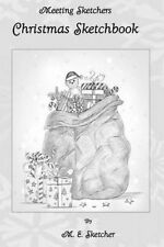 NEW Meeting Sketchers Book 8: Christmas Edition (Volume 8) by M. E. Sketcher